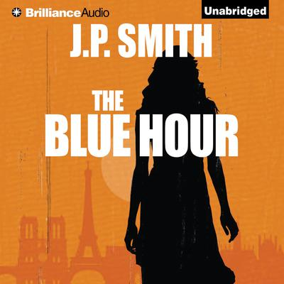 The Blue Hour Audiobook, by J. P. Smith