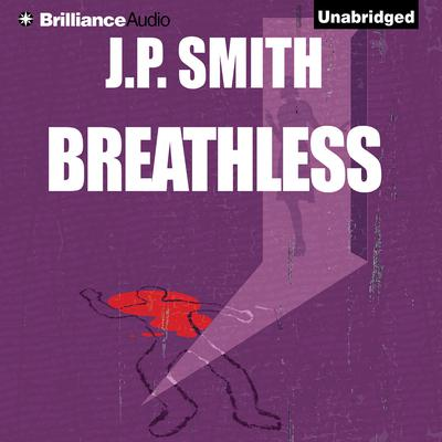Breathless Audiobook, by J. P. Smith