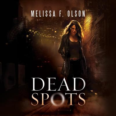 Dead Spots Audiobook, by Melissa F. Olson