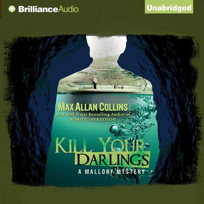 Kill Your Darlings Audiobook, by Max Allan Collins