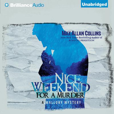 Nice Weekend for a Murder Audiobook, by Max Allan Collins