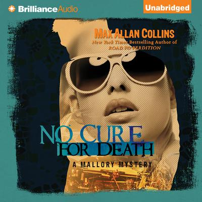 No Cure for Death Audiobook, by Max Allan Collins