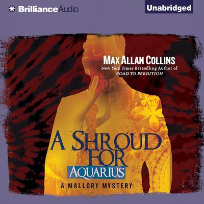 A Shroud for Aquarius Audiobook, by Max Allan Collins