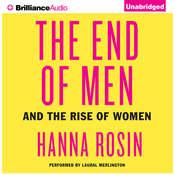 The End of Men: And the Rise of Women Audiobook, by Hanna Rosin