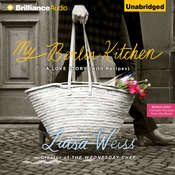 My Berlin Kitchen: A Love Story, with Recipes Audiobook, by Luisa Weiss