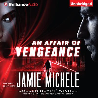 An Affair of Vengeance Audiobook, by Jamie Michele