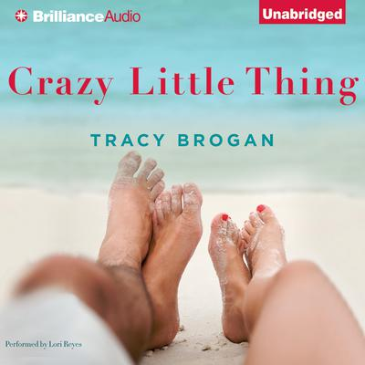Crazy Little Thing Audiobook, by Tracy Brogan