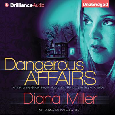 Dangerous Affairs Audiobook, by Diana Miller