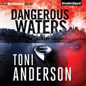 Dangerous Waters Audiobook, by Toni Anderson