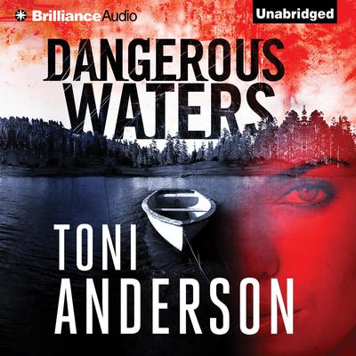 Dangerous Waters Audiobook, by Toni Anderson