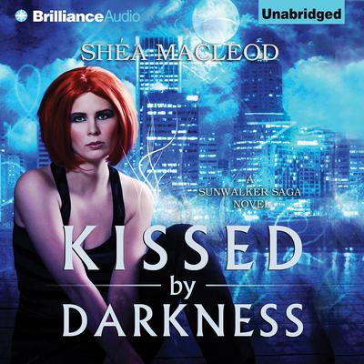 Kissed by Darkness Audiobook, by Shéa MacLeod