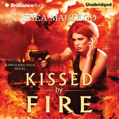 Kissed by Fire Audiobook, by Shéa MacLeod