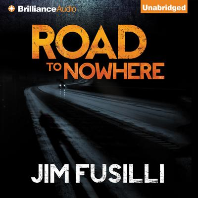 Road to Nowhere Audiobook, by Jim Fusilli