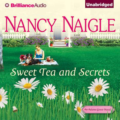 Sweet Tea and Secrets Audiobook, by Nancy Naigle