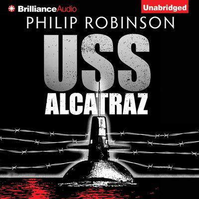 USS Alcatraz Audiobook, by Philip Robinson