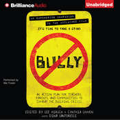 Bully: An Action Plan for Teachers, Parents, and Communities to Combat the Bullying Crisis, by Cynthia Lowen, Lee Hirsch