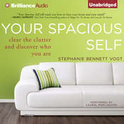 Your Spacious Self: Clear the Clutter and Discover Who You Are Audiobook, by Stephanie Bennett Vogt