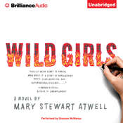 Wild Girls: A Novel Audiobook, by Mary Stewart Atwell