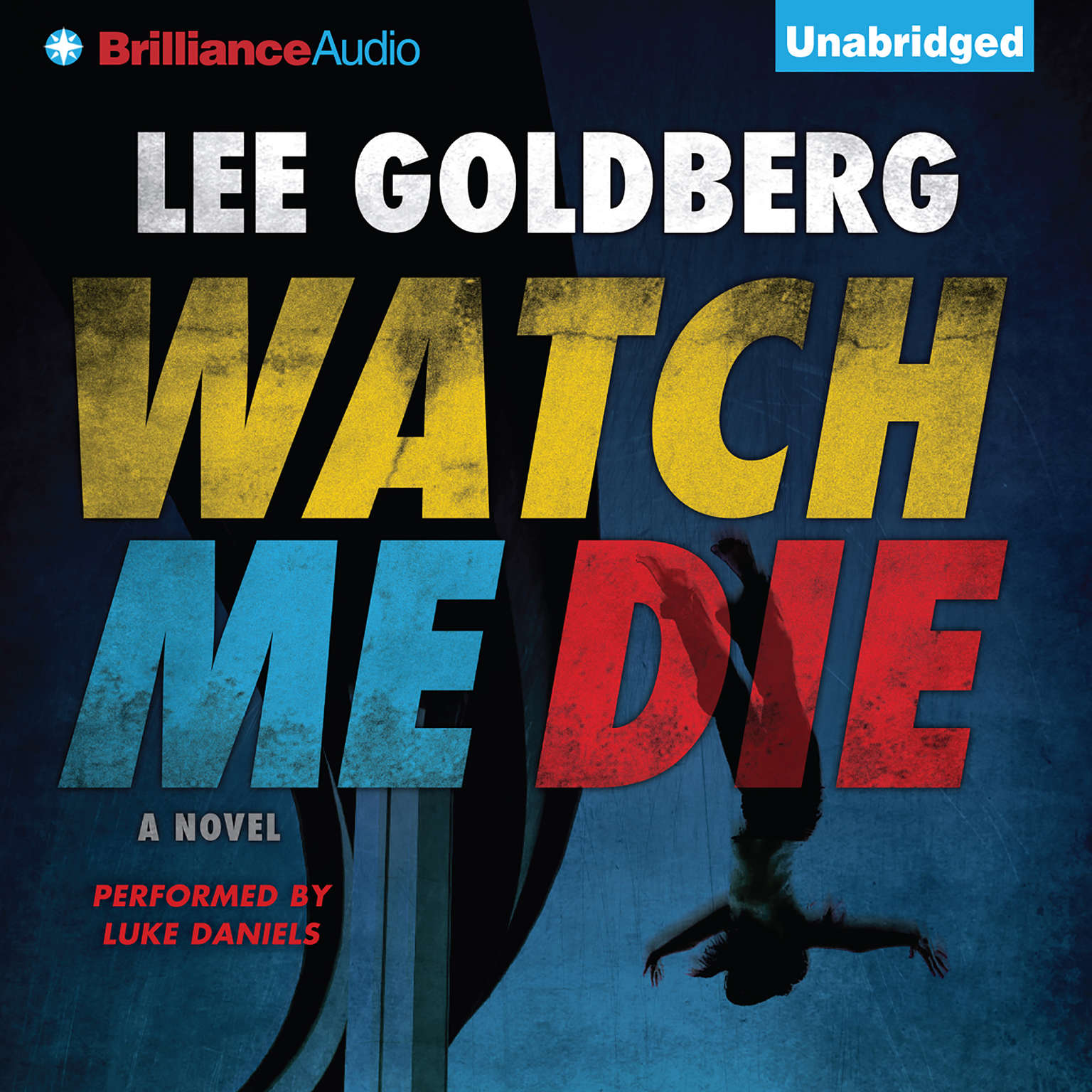Printable Watch Me Die: A Novel Audiobook Cover Art