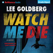 Watch Me Die: A Novel Audiobook, by Lee Goldberg