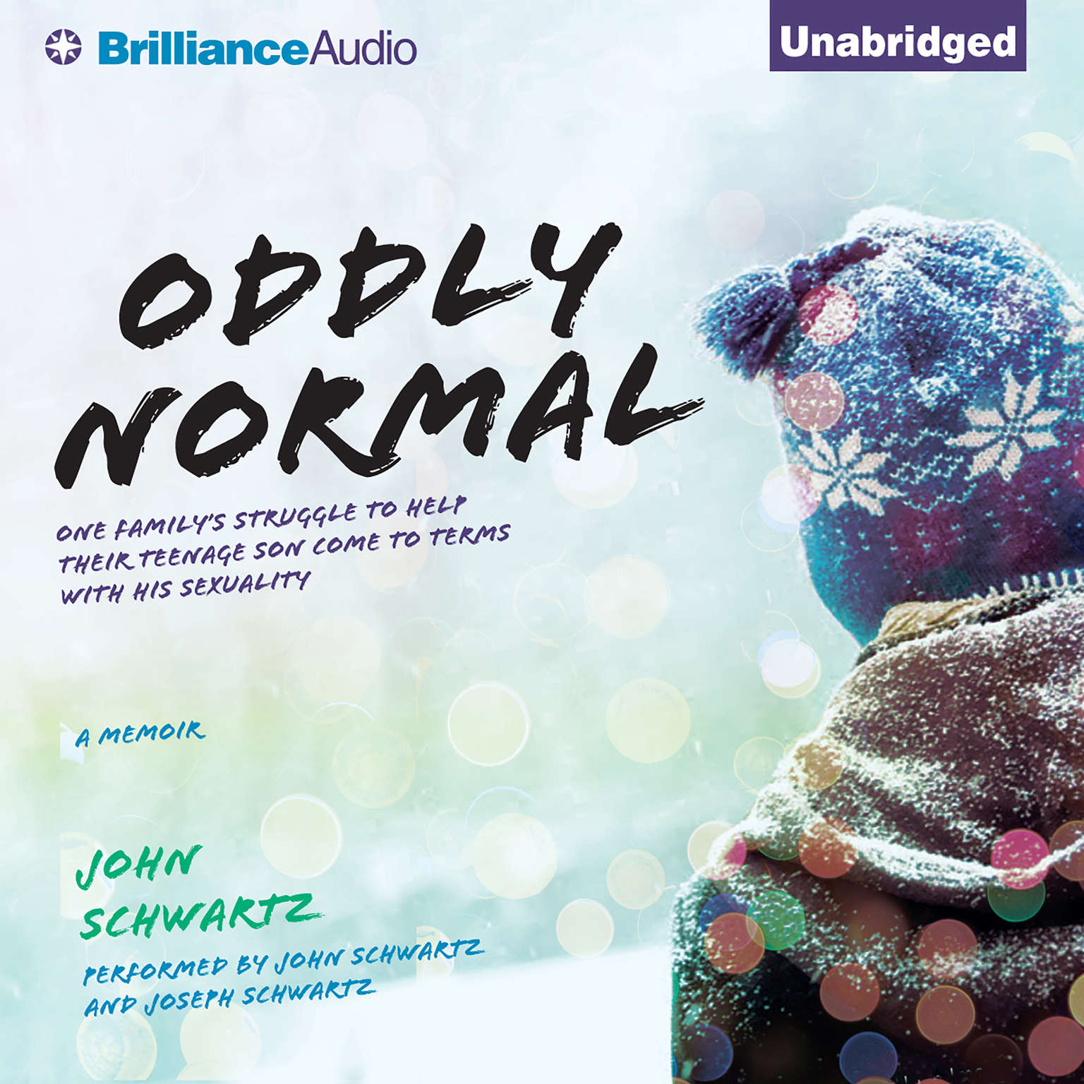 Printable Oddly Normal: One Family's Struggle to Help Their Teenage Son Come to Terms with His Sexuality Audiobook Cover Art