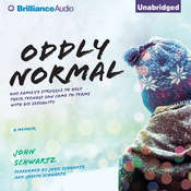 Oddly Normal: One Familys Struggle to Help Their Teenage Son Come to Terms with His Sexuality Audiobook, by John Schwartz
