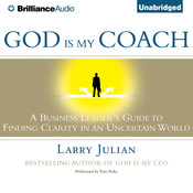 God is My Coach: A Business Leaders Guide to Finding Clarity in an Uncertain World Audiobook, by Larry Julian