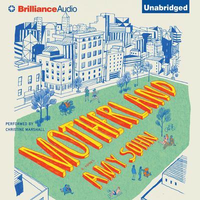 Motherland: A Novel Audiobook, by Amy Sohn