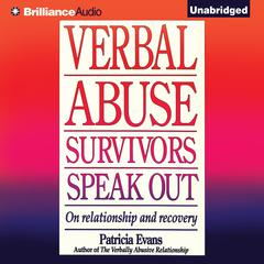 Verbal Abuse Survivors Speak Out: On Relationship and Recovery Audiobook, by Patricia Evans