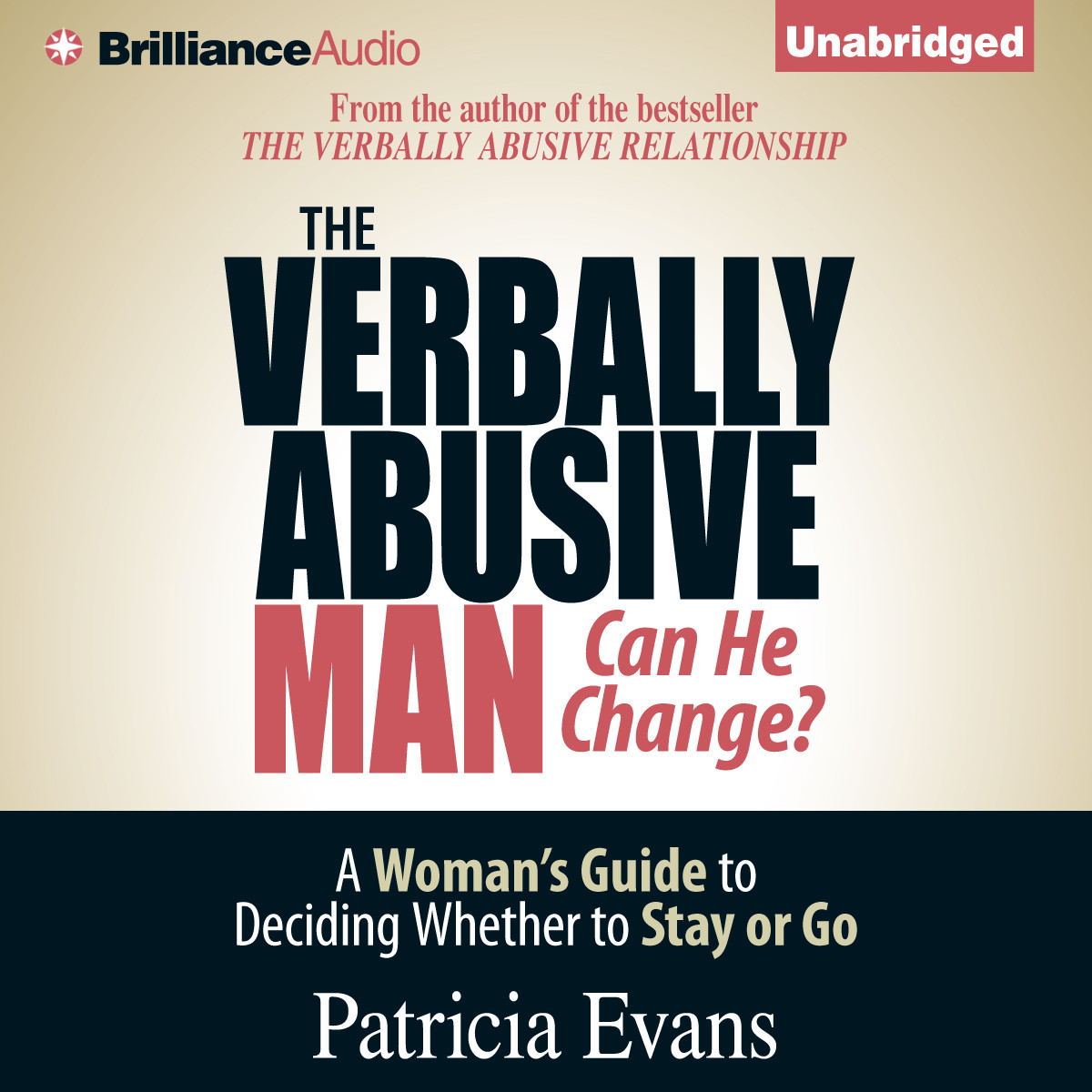 Printable The Verbally Abusive Man, Can He Change?: A Woman's Guide to Deciding Whether to Stay or Go Audiobook Cover Art