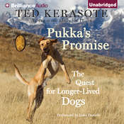 Pukka's Promise: The Quest for Longer-Lived Dogs Audiobook, by Ted Kerasote