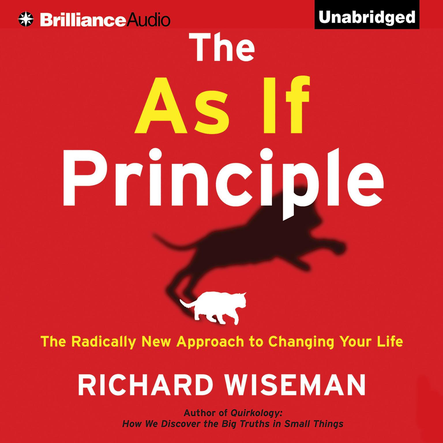 Printable The As If Principle: The Radically New Approach to Changing Your Life Audiobook Cover Art