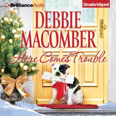 Here Comes Trouble Audiobook, by Debbie Macomber