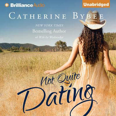 Not Quite Dating Audiobook, by Catherine Bybee