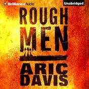 Rough Men Audiobook, by Aric Davis