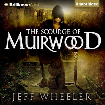 The Scourge of Muirwood Audiobook, by Jeff Wheeler