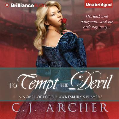 To Tempt the Devil Audiobook, by C. J. Archer