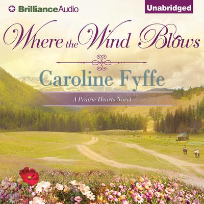 Where the Wind Blows Audiobook, by Caroline Fyffe