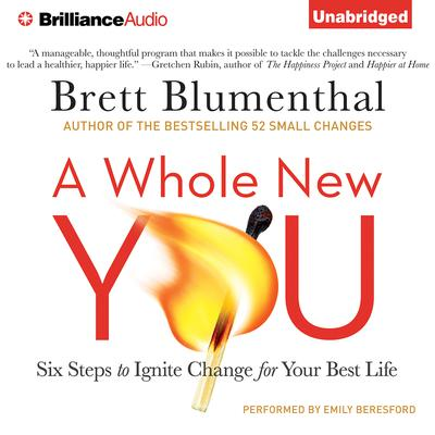 A Whole New You: Six Steps to Ignite Change for Your Best Life Audiobook, by Brett Blumenthal
