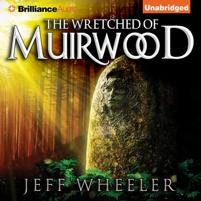 The Wretched of Muirwood Audiobook, by Jeff Wheeler