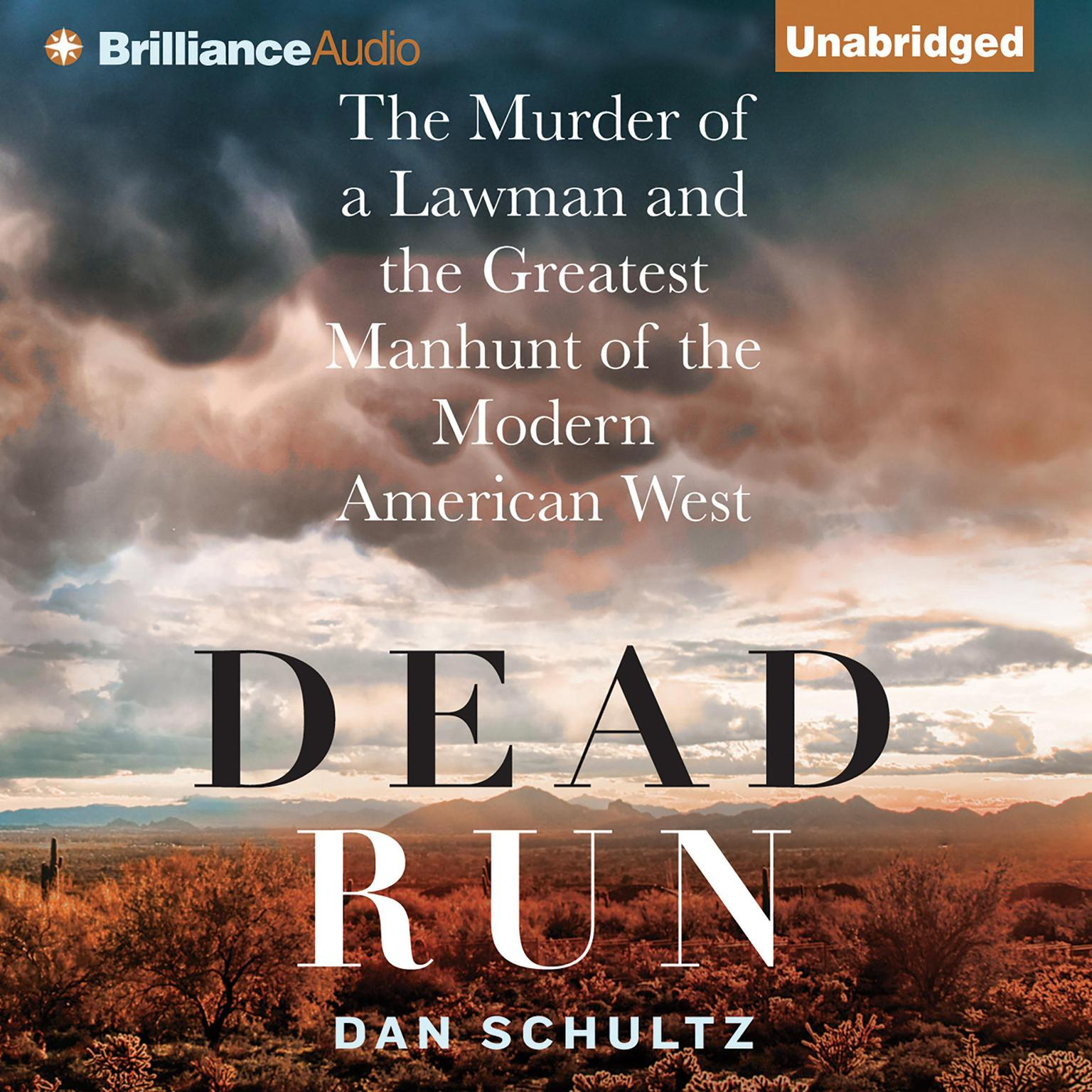 Printable Dead Run: The Murder of a Lawman and the Greatest Manhunt of the Modern American West Audiobook Cover Art