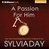 A Passion for Him Audiobook, by Sylvia Day