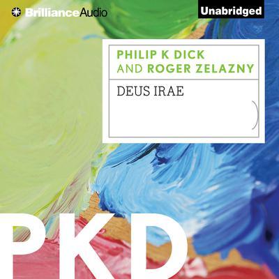 Deus Irae Audiobook, by Philip K. Dick