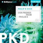 Our Friends from Frolix 8 Audiobook, by Philip K. Dick