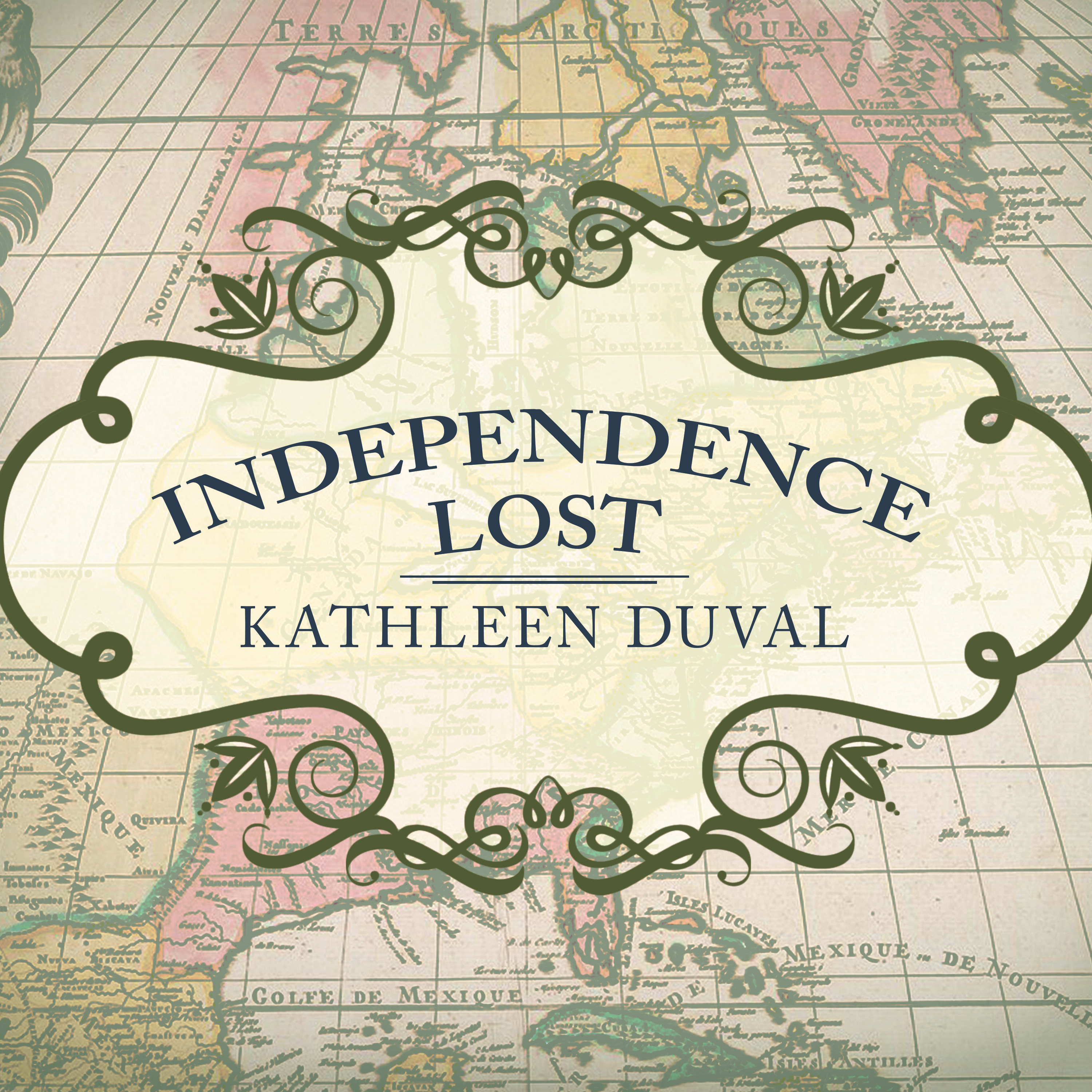 Printable Independence Lost:  Lives on the Edge of the American Revolution Audiobook Cover Art