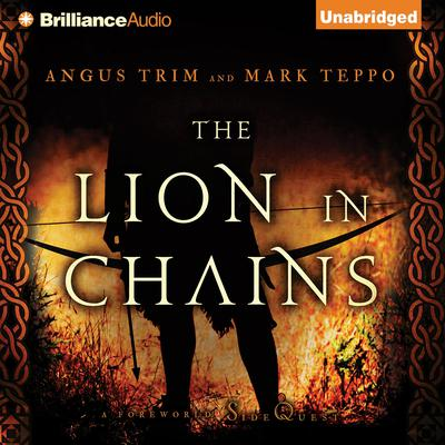 The Lion in Chains: A Foreworld SideQuest Audiobook, by Angus Trim