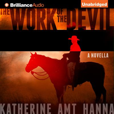 The Work of the Devil Audiobook, by Katherine Amt Hanna