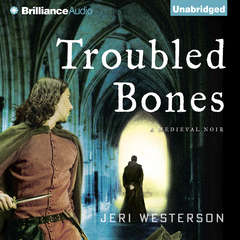 Troubled Bones Audiobook, by Jeri Westerson