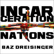 Incarceration Nations: A Journey to Justice in Prisons Around the World Audiobook, by Baz Dreisinger