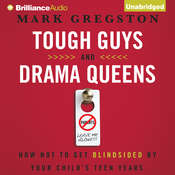 Tough Guys and Drama Queens: How Not to Get Blindsided by Your Childs Teen Years Audiobook, by Mark Gregston